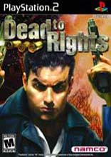 Dead to Rights for PlayStation 2 last updated May 18, 2005