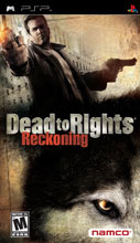 Dead to Rights: Reckoning for PSP last updated Aug 14, 2006